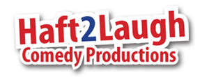 Haft 2 Laugh Comedy Productions